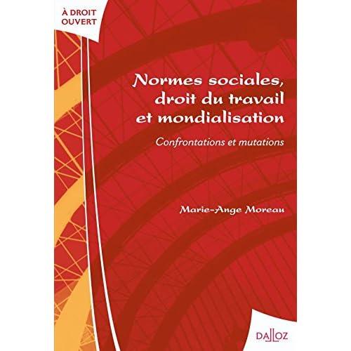 Normes sociales, droit du travail et mondialisation. Confrontations et mutations - 1ère édition