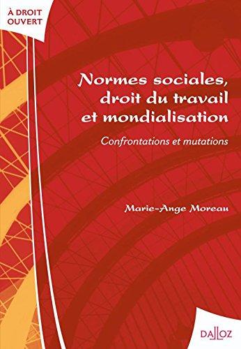 Normes sociales, droit du travail et mondialisation : Confrontations et mutations par Marie-Ange Moreau