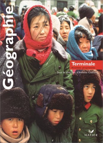 Géographie, terminale (manuel) par Annette Ciattoni, Olivier Balabanian