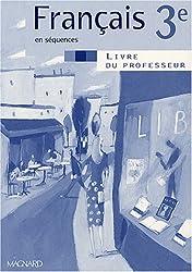 Français en séquences 3ème : Livre du professeur