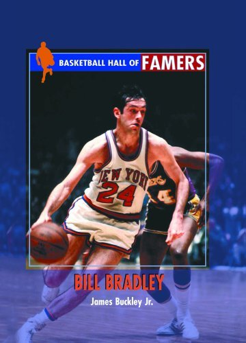 Bill Bradley (Basketball Hall of Famers) by James Buckley Jr Jr. (2002-06-06)