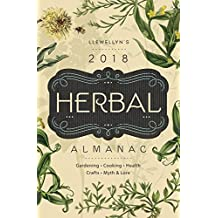Llewellyn's 2018 Herbal Almanac: Gardening, Cooking, Health, Crafts, Myth & Lore