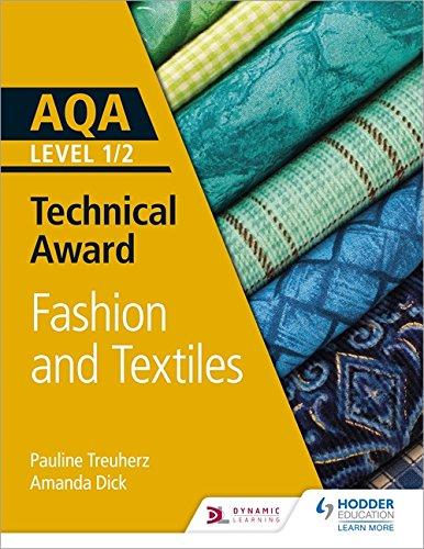 AQA Level 1/2 Technical Award: Fashion and Textiles (Aqa Technical Award)
