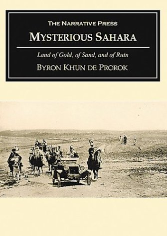 Mysterious Sahara: The Land of Gold, of Sand and of Ruin (Historical Adventure and Exploration)