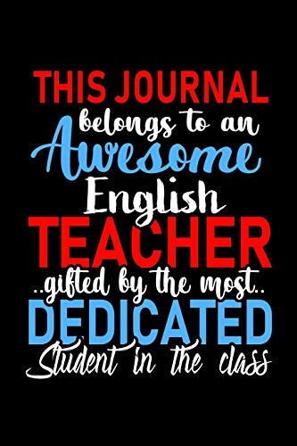 to an Awesome English Teacher: English Teacher Appreciation Gift: Funny Blank Lined Notebook, Journal, Diary. Perfect Graduation ... teachers & Best Alternative to Thank You Card ()