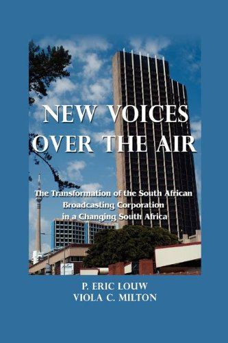 New Voices Over the Air: The Transformation of the South African Broadcasting Corporation in a Changing South Africa (Hampton Press Communication)