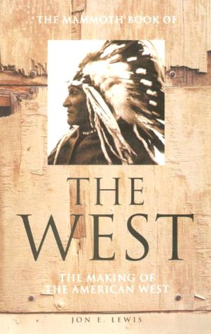 the-mammoth-book-of-the-west-the-making-of-the-american-west-new-edition