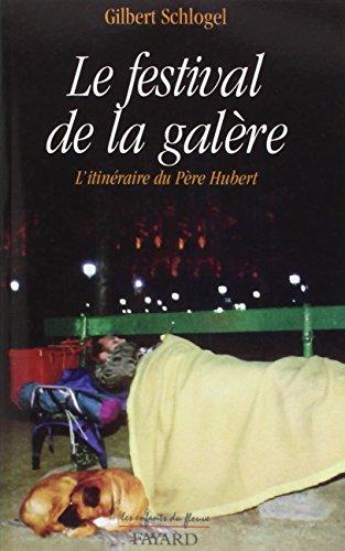 Festival de la galère : l'itinéraire du père Hubert