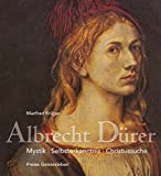 Albrecht Dürer: Mystik ? Selbsterkenntnis ? Christussuche - Manfred Krüger