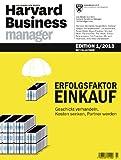 Harvard Business Manager Edition 1/2013: Erfolgsfaktor Einkauf