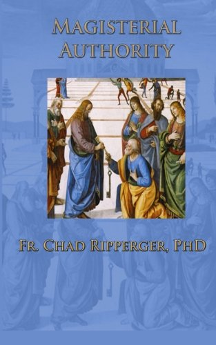 Magisterial Authority por Fr. Chad Ripperger PhD