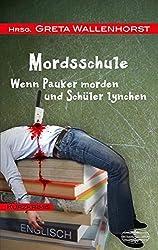 MordsSchule: Wenn Pauker morden und Schüler lynchen