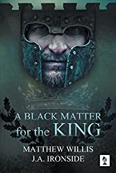 A Black Matter for The King (The Oath and the Crown Book 2)