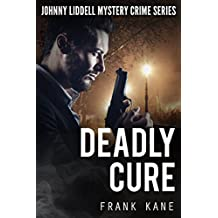 Deadly Cure: Johnny Liddell Mystery Crime Series (Mystery Crime Fiction Book 3)