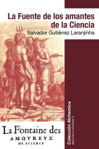La Fuente de los Amantes de la Ciencia: Volume 6 (Biblioteca Ephimera)