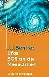 UFOs: SOS für die Menschheit - Juan J. Benitez