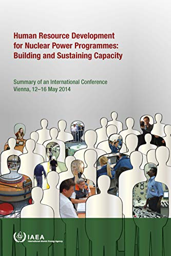 Human Resource Development for Nuclear Power Programmes: Building and Sustaining Capacity: Proceedings of an International Conference Held in Vienna, (Proceedings Series) (Trade-in-programm Bücher)