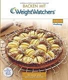 Backen mit Weight Watchers: 90 süße und herzhafte Rezepte