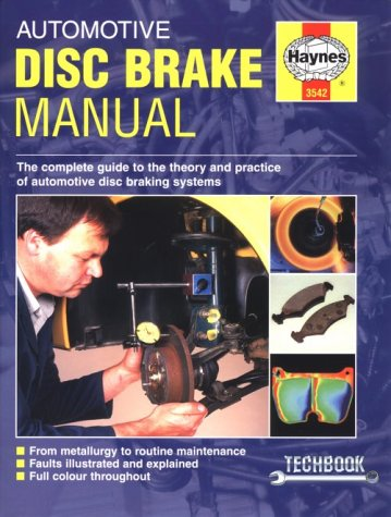 Automotive Disc Brake Manual: Produced in Collaboration With Brembo Spa : The Complete Guide to the Theory and Practice of Automative Disc Braking Systems (Techbook Series) -
