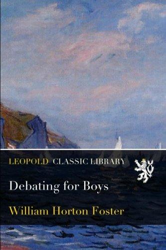 Debating for Boys por William Horton Foster