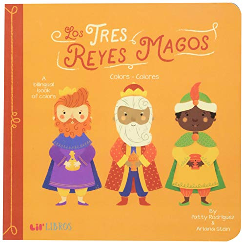 Tres Reyes Magos: Colors - Colores (English/Spanish Text) por Patty Rodriguez