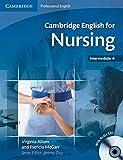 Cambridge English for Nursing Intermediate Plus Students Book with Audio CDs (2) (Cambridge English for Series)