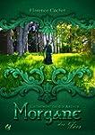 Morgane des F�es: L'av�nement du roi...