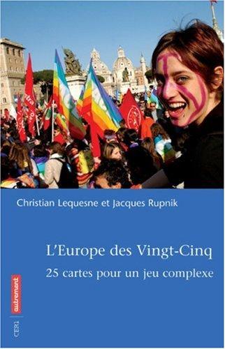 L'Europe des Vingt-Cinq : 25 cartes pour un jeu complexe par Christian Lequesne, Jacques Rupnik