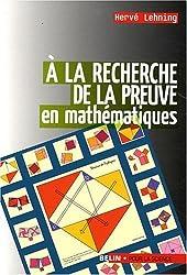 A la recherche de la preuve en mathématiques