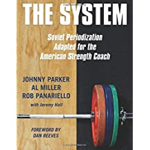 The System: Soviet Periodization Adapted for the American Strength Coach