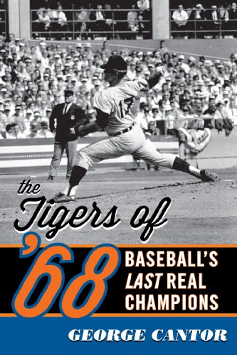 The Tigers of '68: Baseball's Last Real Champions (English Edition)