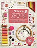 Makery: Sewing: Over 30 projects for the home, to wear and to give