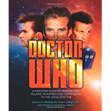 The Who's Who of Doctor Who: A Whovian's Guide to Friends, Foes, Villains, Monsters, and Companions to the Good Doctor (Dr Who) by McEwan, Cameron K. (2014) Paperback