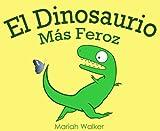 Libros Descargar en linea El Dinosaurio Mas Feroz (PDF y EPUB) Espanol Gratis