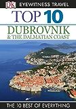 DK Eyewitness Top 10 Travel Guide: Dubrovnik & the Dalmatian Coast: Dubrovnik & the Dalmatian Coast