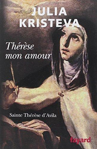 Thérèse mon amour : Sainte Thérèse d'Avila