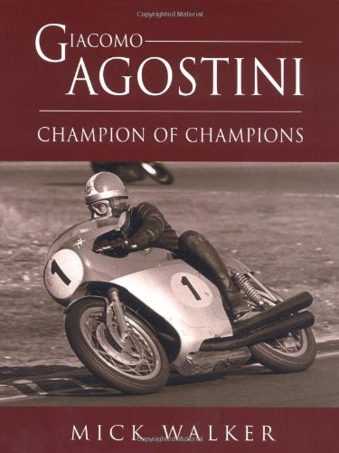 Giacomo Agostini: Champion of Champions by Mick Walker (2004-05-10)