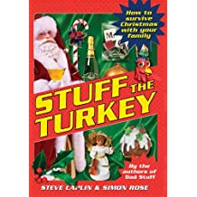 Stuff the Turkey: How to Survive Christmas with Your Family