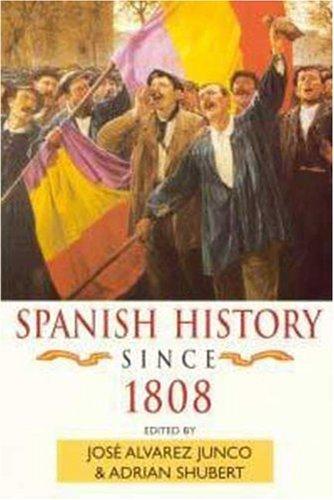 Spanish History since 1808 (Hodder Arnold Publication) by Adrian Shubert (Editor), Jose Alvarez Junco (Editor) (27-Mar-2000) Paperback