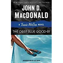 [(The Deep Blue Good-By : A Travis McGee Novel)] [By (author) John D MacDonald ] published on (January, 2013)