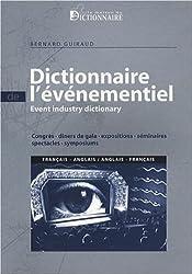 Dictionnaire de l'événementiel français-anglais & anglais-français : Congrès, dîners de gala, expositions, séminaires, spectacles