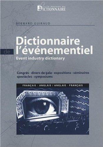 Dictionnaire de l'vnementiel franais-anglais & anglais-franais : Congrs, dners de gala, expositions, sminaires, spectacles