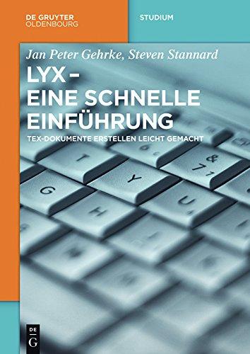 LyX - Eine schnelle Einführung: TeX-Dokumente erstellen leicht gemacht (De Gruyter Studium) (German Edition) por Jan Peter Gehrke