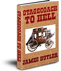 Stagecoach To Hell (English Edition)