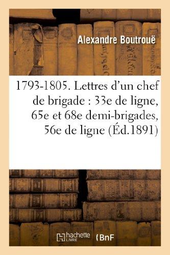 1793-1805. Lettres d'un chef de brigade : 33e de ligne, 65e et 68e demi-brigades, 56e de ligne par Alexandre Boutrouë