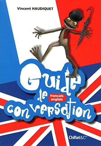 GUIDE DE CONVERSATION FRANCO-ANGLAISE par Collectif