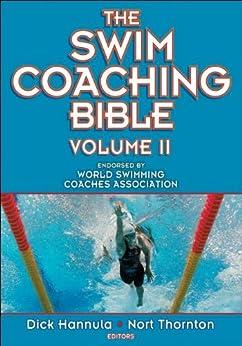 The Swim Coaching Bible: Volume II par [Hannula, Dick, Thornton, Nort]