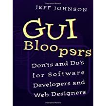 GUI Bloopers: Don'ts and Do's for Software Developers and Web Designers (Interactive Technologies) by Jeff Johnson (2000-03-31)