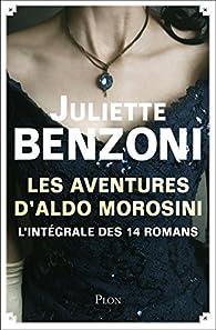 Les aventures d'Aldo Morosini - L'intégrale des 14 romans par Juliette Benzoni