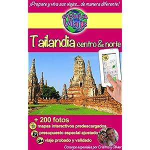 eGuía Viaje: Tailandia Centro y Norte: Perla de Asia, con sus hermosos templos, paisajes impresionantes, gente amable y naturaleza salvaje